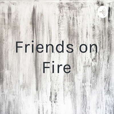Friends on Fire