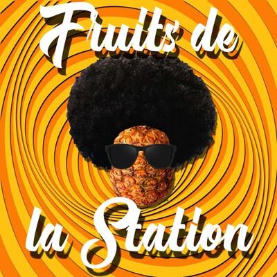 Fruits de la Station