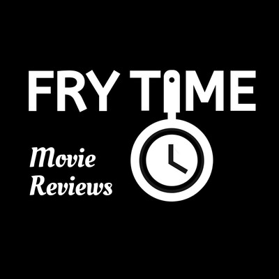 Fry Time Movie Reviews
