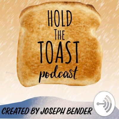 Hold the Toast Podcast - Created by Joseph Bender