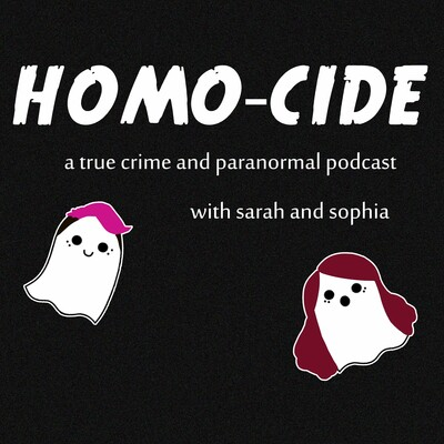 Homo-cide Podcast