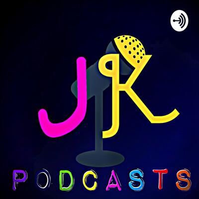 JK Podcasts