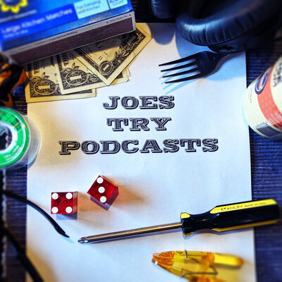 Joes Try Podcasts