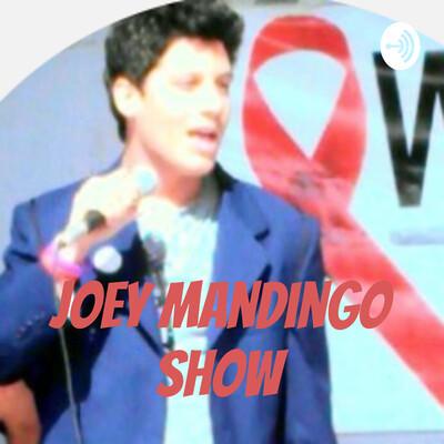 Joey Mandingo Show