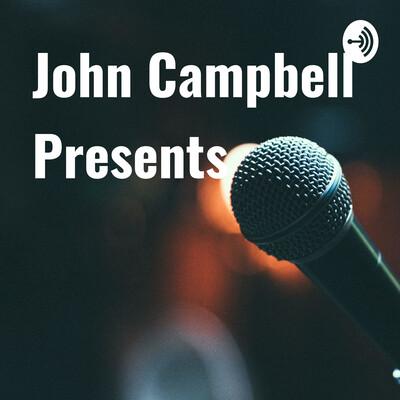 John Campbell Presents