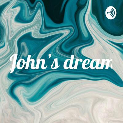 John's dream