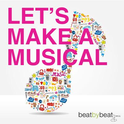 Let's Make A Musical