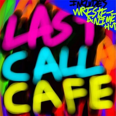 Last Call Cafe Reborn