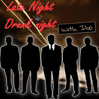 Late Night Drunk Night