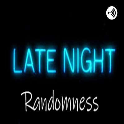 Late Night Randomness