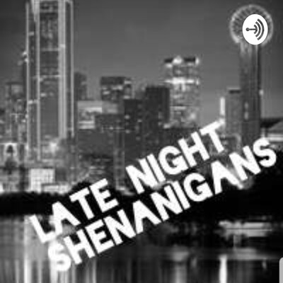 Late Night Shenanigans