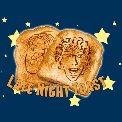 Late Night Toast