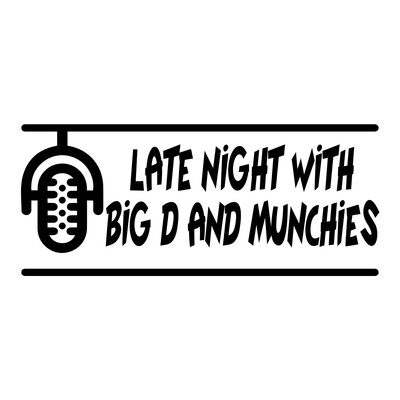 Late Night with Big D and Munchies