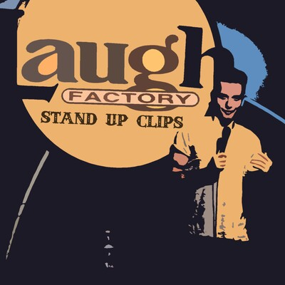 Laugh Factory Stand Up Clips
