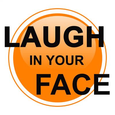 Laugh In Your Face Radio