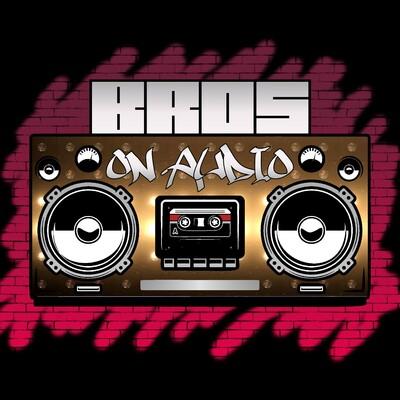 BROS on Audio