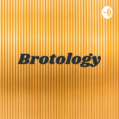 Brotology