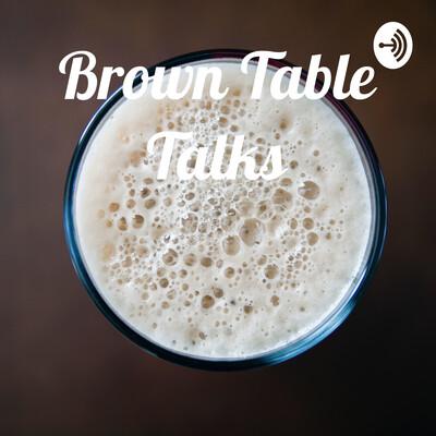 Brown Table Talks