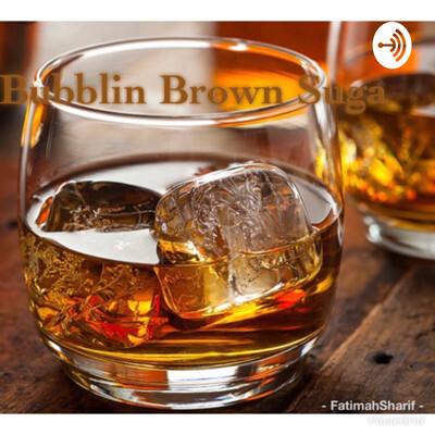 Bubblin Brown Suga