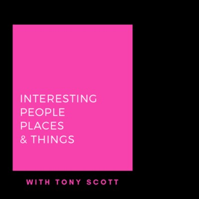 Interesting People, Places & Things...