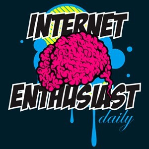 Internet Enthusiast Daily