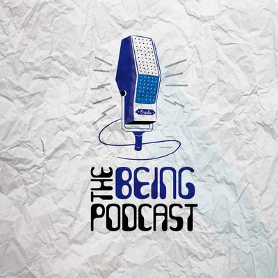 The Being Podcast