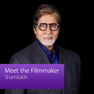 Shamitabh: Meet the Filmmaker