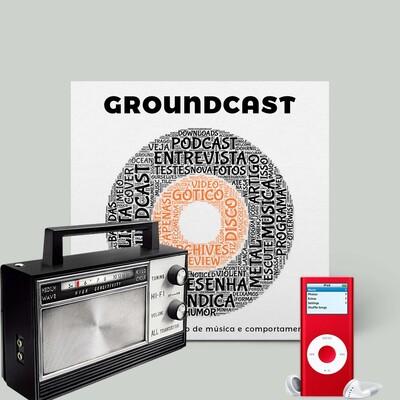 Groundcast - O seu podcast alternativo