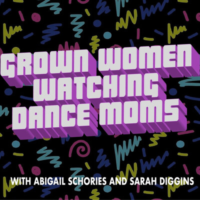 Grown Women Watching Dance Moms with Abigail Schories and Sarah Diggins
