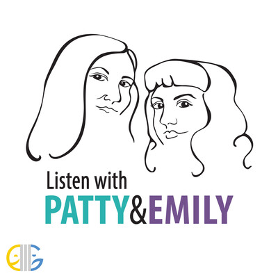 Listen with Patty & Emily