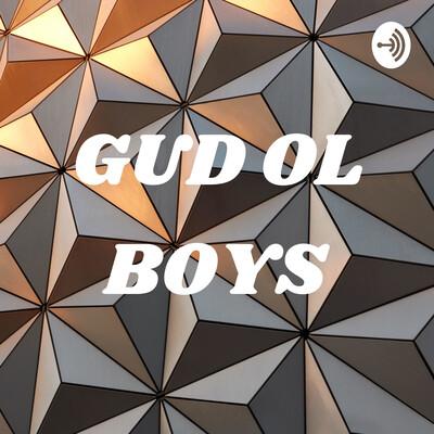 GUD OL BOYS