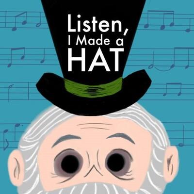Listen, I Made a Hat
