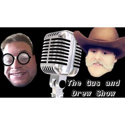 Gus & Drew Show