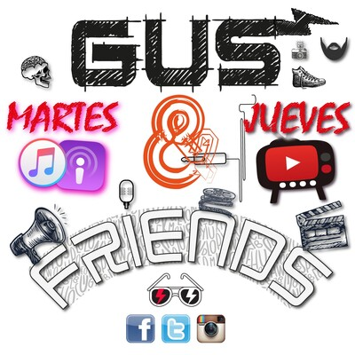 Gus And Friends (Podcast) - www.poderato.com/gusandfriends