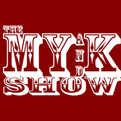 M Y and K Show's Podcast