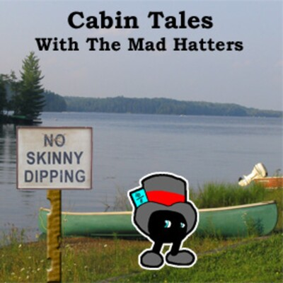 Mad Hatters - Cabin Tales with the Mad Hatters