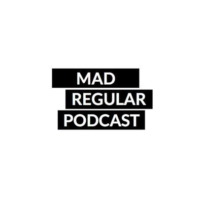Mad Regular Podcast