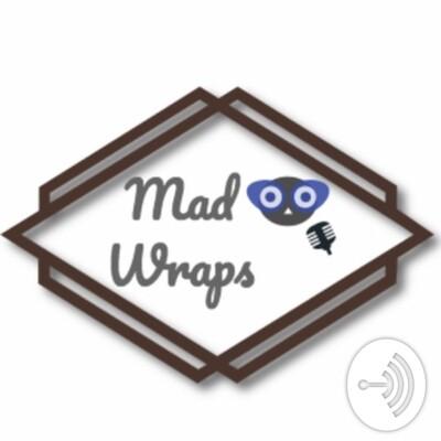 MAD WRAPS