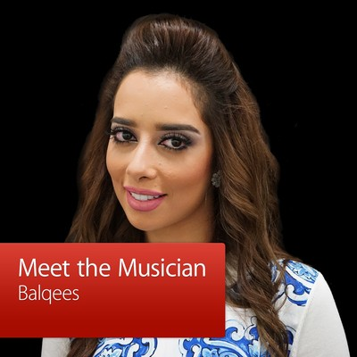 Balqees: Meet the Musician