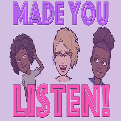 Made You Listen!