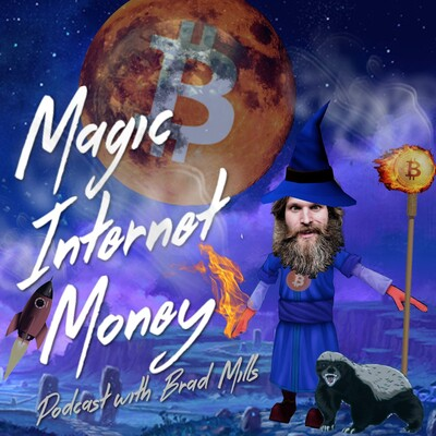 Magic Internet Money - Bitcoin 101 Podcast
