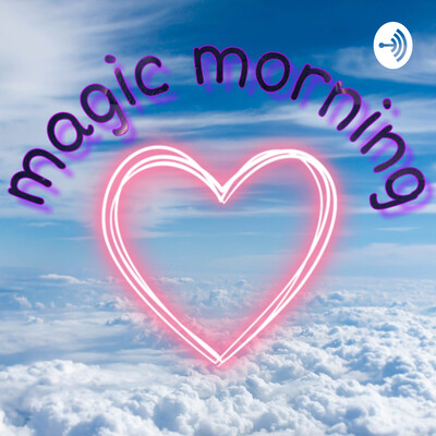 Magic Morning
