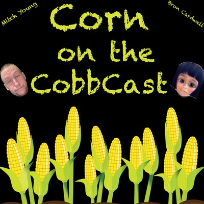Corn On The CobbCast