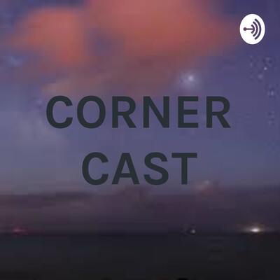 CORNER CAST
