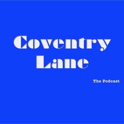 Coventry Lane Podcast
