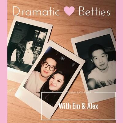 Dramatic Betties