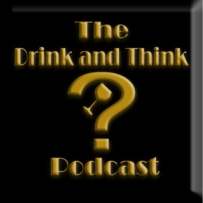 Drink & Think Podcast