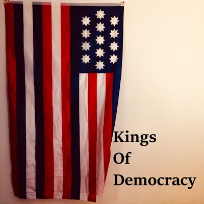 Kings of Democracy