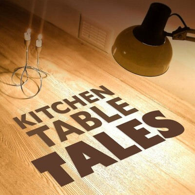 Kitchen Table Tales