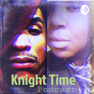 Knight Time Podcast